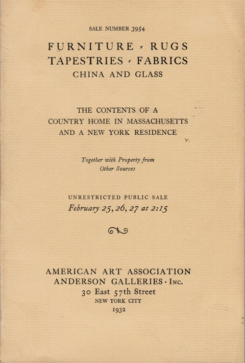 Image for Furniture, Rugs, Tapestries, Fabrics, China and Glass: The Contents of a Country Home in Massachusetts and a New York Residence, New York, February 25-27, 1932 (Sale 3954)