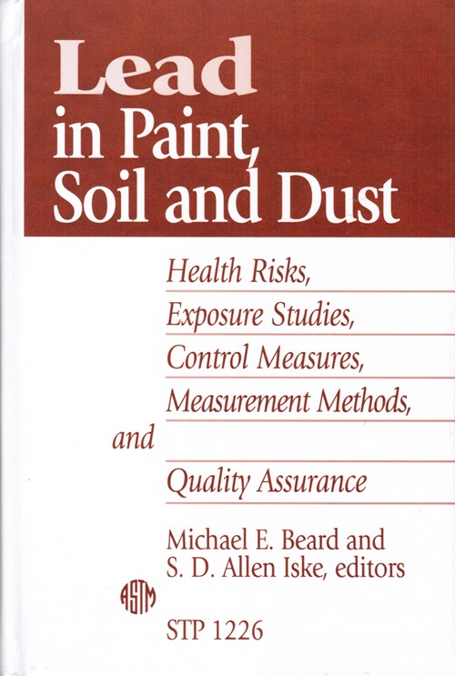 Image for Lead in Paint, Soil and Dust: Health Risks, Exposure Studies, Control Measures, Measurement Methods, and Quality Assurance