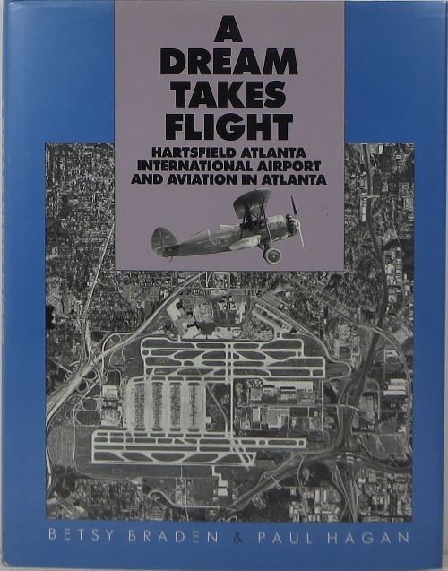 Image for A Dream Takes Flight: Hartsfield Atlanta International Airport and Aviation in Atlanta