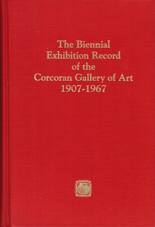Image for The Biennial Exhibition Record of the Corcoran Gallery of Art 1907-1967