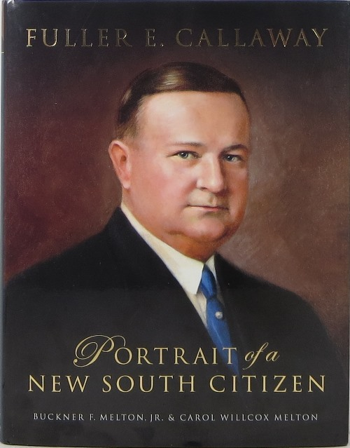 Image for Fuller E. Callaway: Portrait of a New South Citizen