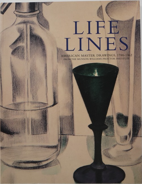Image for Life Lines: American Master Drawings, 1788-1962, From the Munson-Williams-Proctor Institute