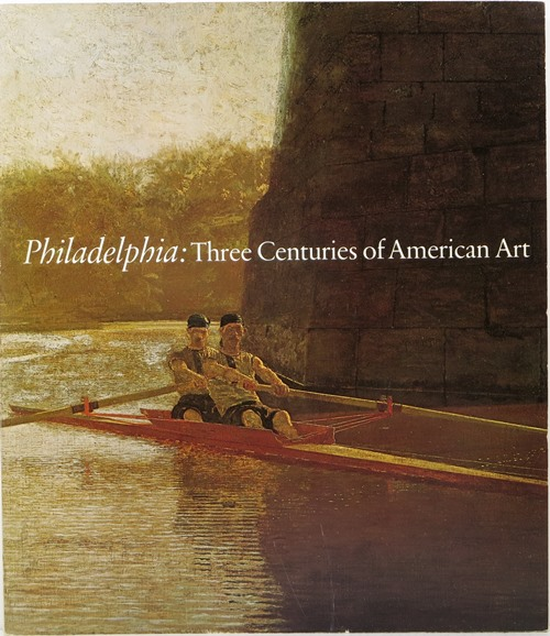 Image for Philadelphia: Three Centuries of American Art, Selections from the Bicentennial Exhibition Held at the Philadelphia Museum of Art from April 11 to October 10, 1976
