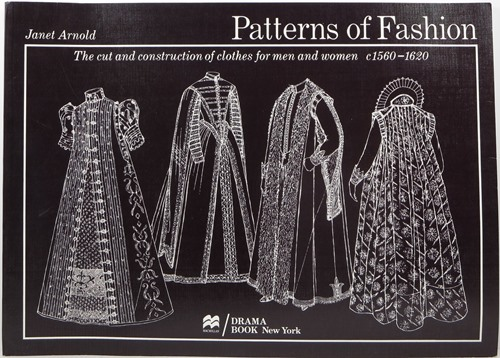 Image for Patterns of Fashion: The Cut and Construction of Clothes for Men and Women c. 1560-1620