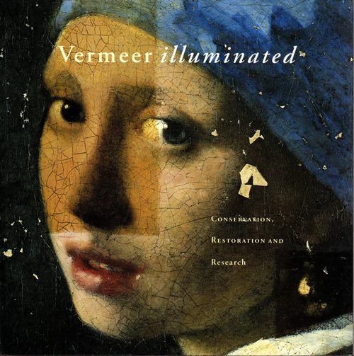 Image for Vermeer Illuminated: Conservation, Restoration and Research