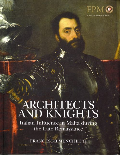 Image for Architects and Knights: Italian Influence in Malta during the Late Renaissance