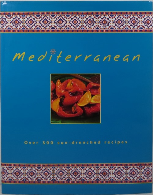 Image for Mediterranean: Over 300 Sun-Drenched Recipes