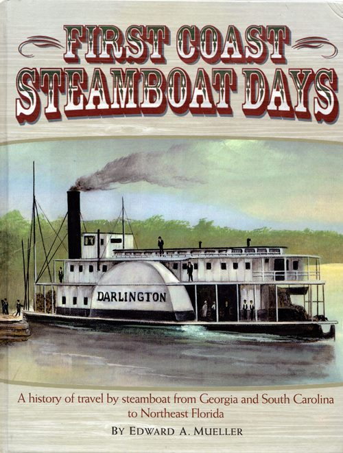 Image for First Coast Steamboat Days: A History of Travel by Steamboat from Georgia and South Carolina to Northeast Florida