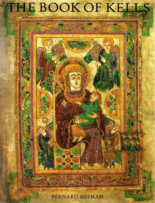 Image for The Book of Kells: An Illustrated Introduction to the Manuscript in Trinity College Dublin