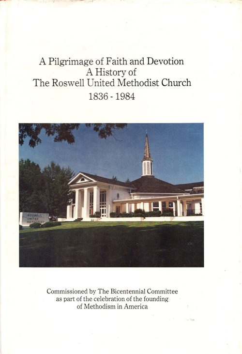Image for A Pilgrimage of Faith and Devotion: A History of The Roswell United Methodist Church, 1836-1984
