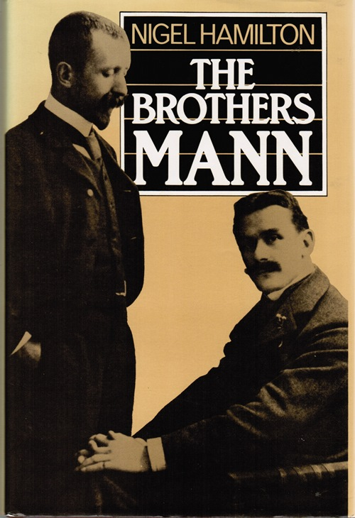 Image for The Brothers Mann: The Lives of Heinrich and Thomas Mann, 1871-1950, 1875-1955