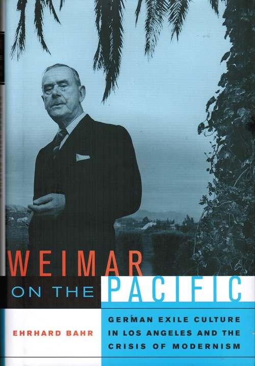 Image for Weimar on the Pacific: German Exile Culture in Los Angeles and the Crisis of Modernism
