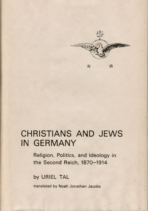 Image for Christians and Jews in Germany: Religion, Politics, and Ideology in the Second Reich, 1870-1914