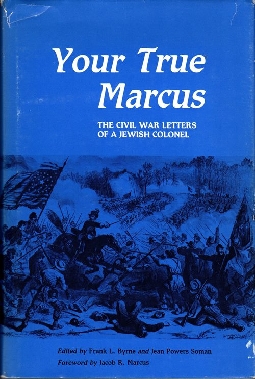 Image for Your True Marcus: The Civil War Letters of a Jewish Colonel