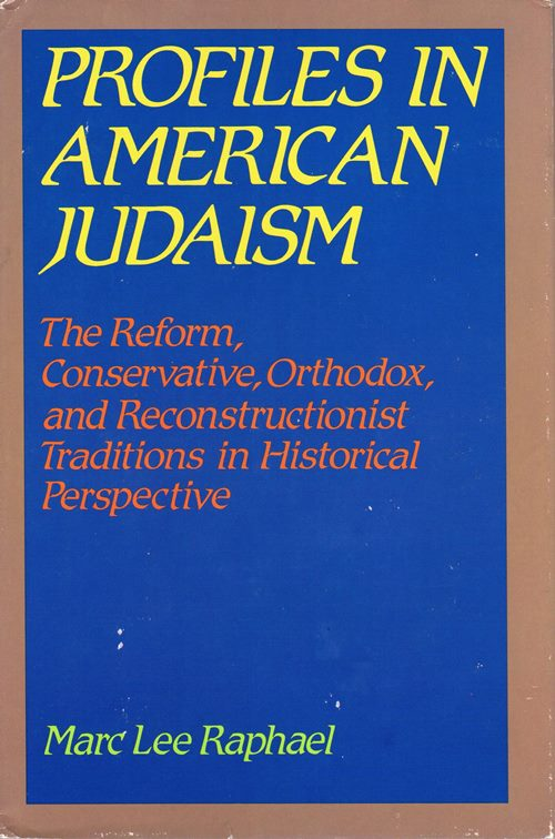 Image for Profiles in American Judaism: The Reform, Conservative, Orthodox, and Reconstructionist Traditions in Historical Perspective