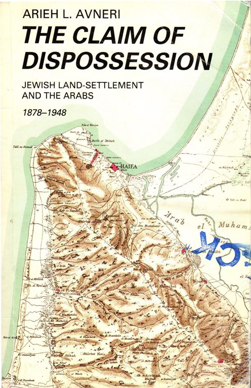 Image for The Claim of Dispossession: Jewish Land-Settlement and the Arabs, 1878-1948