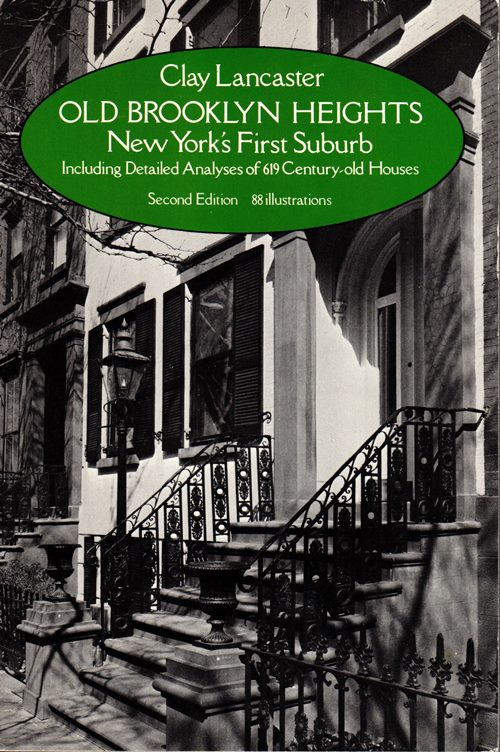 Image for Old Brooklyn Heights: New York's First Suburb, Including Detailed Analyses of 619 Century-old Houses