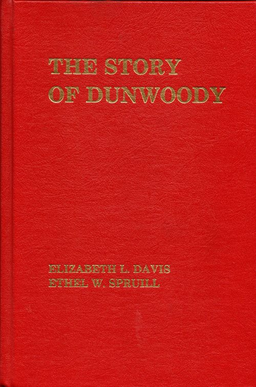 Image for The Story of Dunwoody: Its Heritage and Horizons, 1821-1975