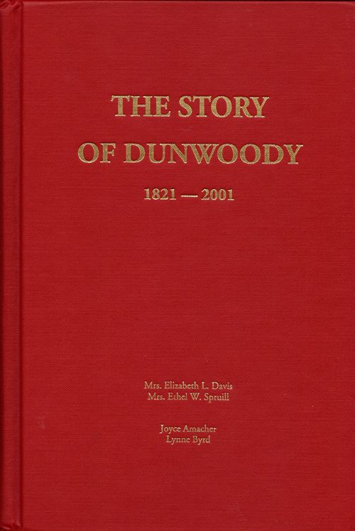 Image for The Story of Dunwoody, 1821-2001