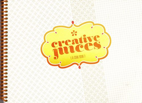 Image for Creative Juices: A Cook Book