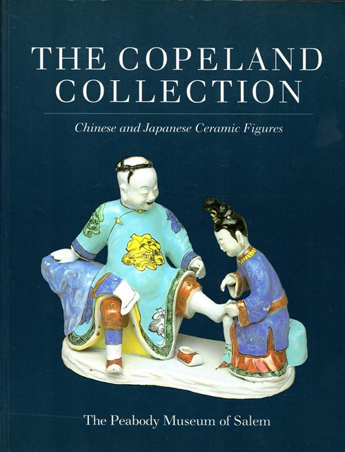 Image for The Copeland Collection: Chinese and Japanese Ceramic Figures