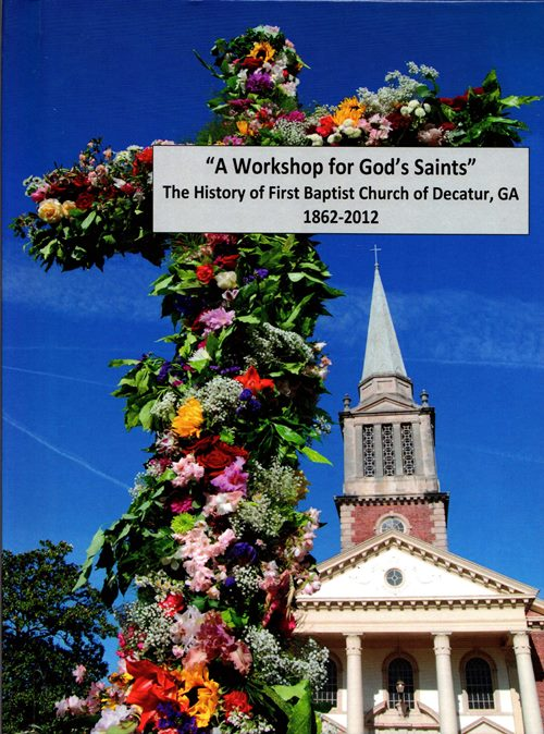 "Image for ""A Workshop for God's Saints"": The History of First Baptist Church of Decatur, GA, 1862-2012"