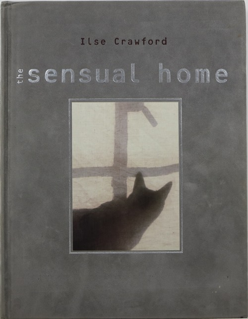 Image for The Sensual Home: Liberate Your Senses and Change Your Life