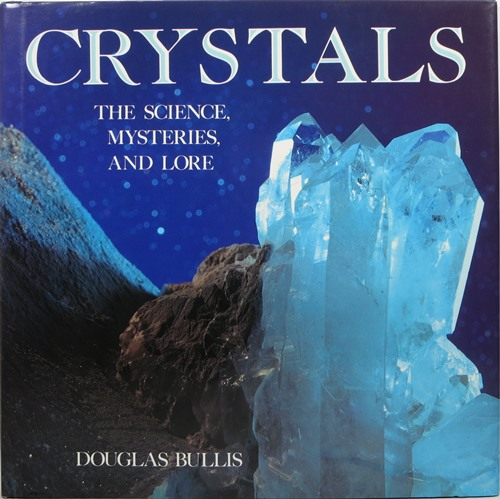 Image for Crystals: The Science, Mysteries, and Lore