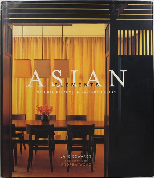 Image for Asian Elements: Natural Balance in Eastern Design