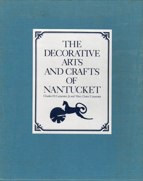 Image for The Decorative Arts and Crafts of Nantucket, Limited Edition