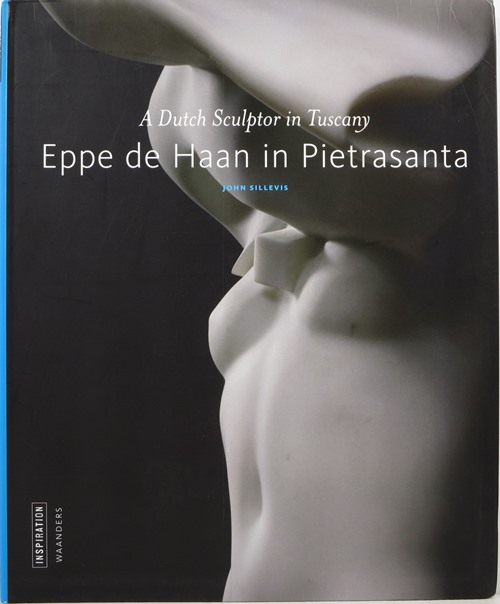 Image for Eppe de Haan in Pietrasanta: A Dutch Sculptor in Tuscany