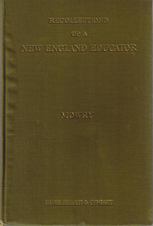 Image for Recollections of a New England Educator, 1838-1908: Reminiscences--Biographical, Pedagogical, Historical