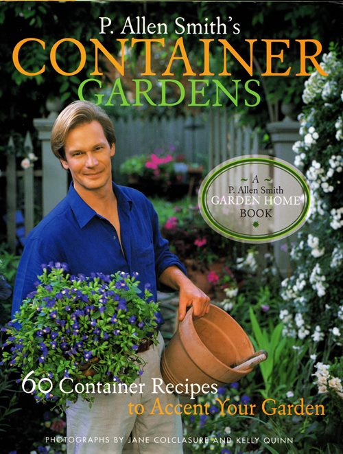 Image for P. Allen Smith's Container Gardens: 60 Container Recipes to Accent Your Garden