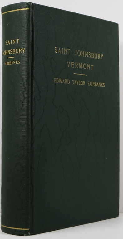 Image for The Town of St. Johnsbury Vt: A Review of One Hundred Twenty-Five Years to the Anniversary Pageant 1912