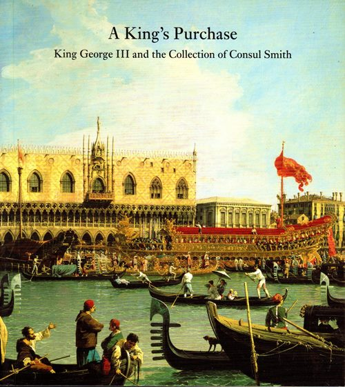 Image for A King's Purchase: King George III and the Collection of Consul Smith