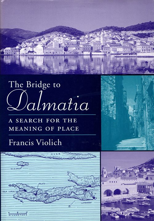 Image for The Bridge to Dalmatia: A Search for the Meaning of Place