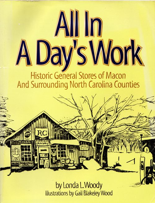Image for All in a Day's Work: Historic General Stores of Macon and Surrounding North Carolina Counties