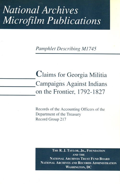 Image for Claims for Georgia Militia Campaigns Against Indians on the Frontier, 1792-1827 (Pamphlet Describing M1745)
