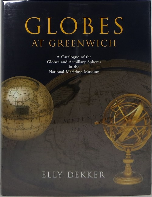 Image for Globes at Greenwich: A Catalogue of the Globes and Armillary Spheres in the National Maritime Museum, Greenwich