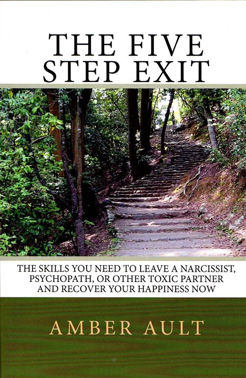 Image for The Five Step Exit: The Skills You Need to Leave a Narcissist, Psychopath, or Other Toxic Partner and Recover Your Happiness Now