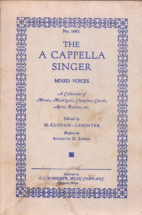 Image for The A Cappella Singer Mixed Voices: A Collection of Motets, Madrigals, Chanfons, Carols, Ayres, Ballets, etc.