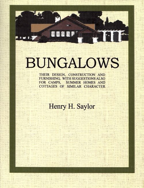 Image for Bungalows: Their Design, Construction and Furnishing, with Suggestions Also for Camps, Summer Homes and Cottages of Similar Character