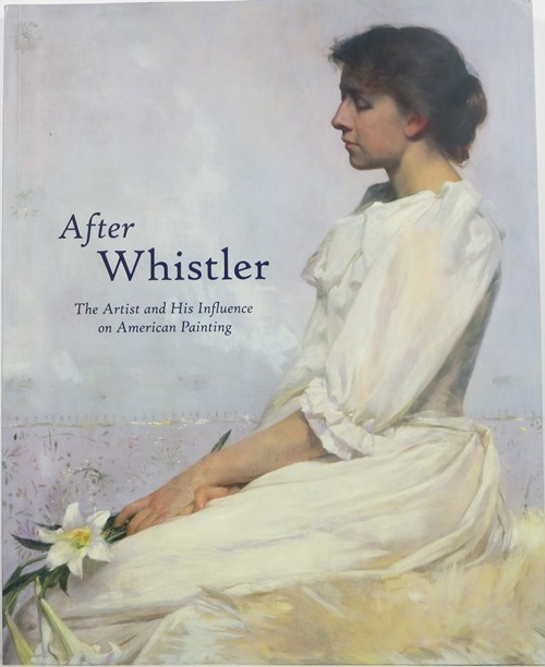 Image for After Whistler: The Artist and His Influence on American Painting