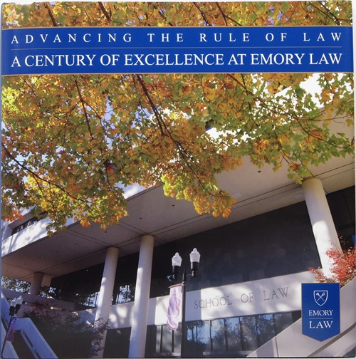 Image for Advancing the Rule of Law: A Century of Excellence at Emory Law