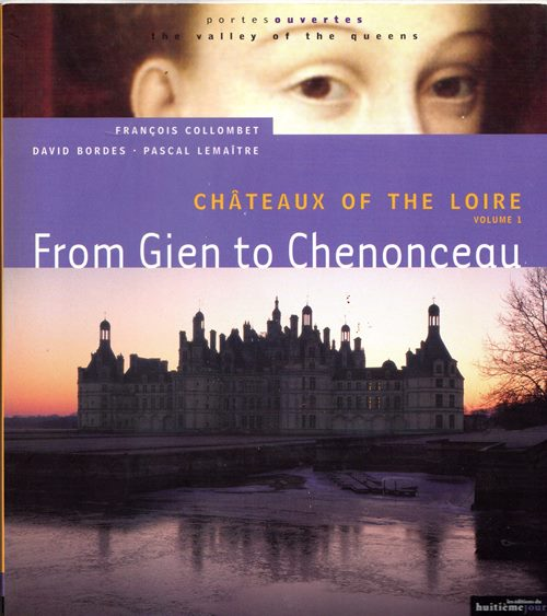Image for Châteaux of the Loire, Volume 1: From Gien to Chenonceau