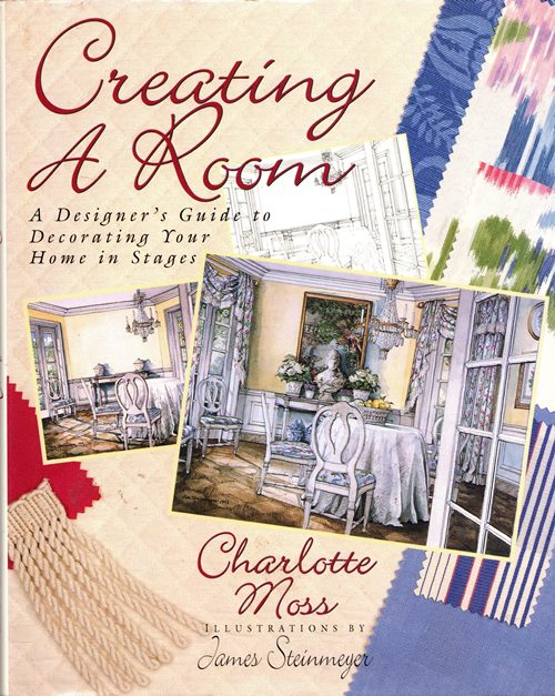 Image for Creating a Room: A Designer's Guide to Decorating Your Home in Stages