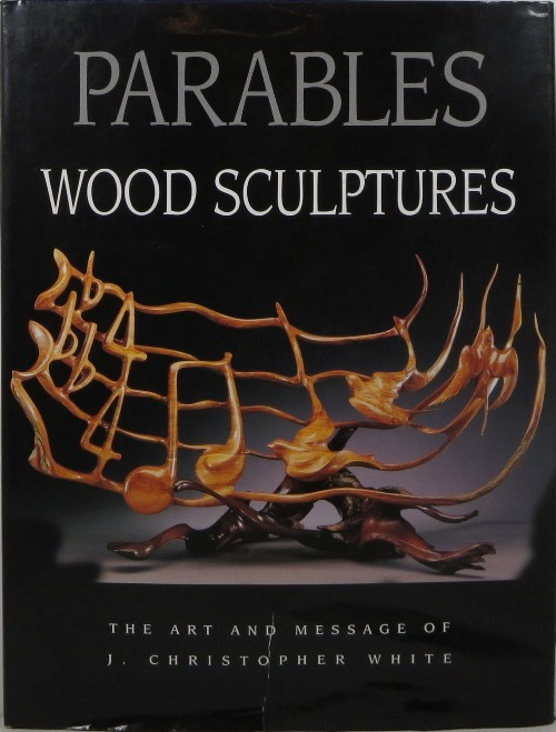 Image for Parables: Wood Sculptures - The Art and Message of J. Christopher Wright