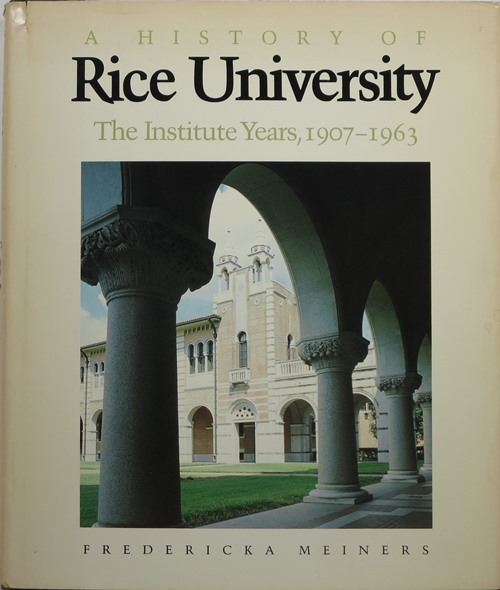 Image for A History of Rice University: The Institute Years, 1907-1963