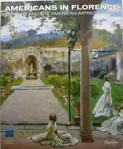 Image for Americans in Florence: Sargent and the American Impressionists